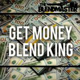 GET MONEY BLEND KING