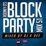 RODNEY O'S BLOCK PARTY (KIIS FM & IHEARTRADIO) MIX 51