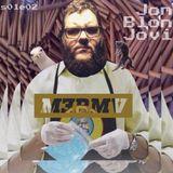 s01e02 - directed by Jon Blon Jovi