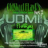 OldSkool FLavR'S with FLavRjay on UDMI Radio. 19-Mar-17 EC Special Vinyl mix.