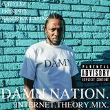 C Stylez presents Kendrick Lamar: DAMN.NATION. (INTERNET.THEORY.MIX.)