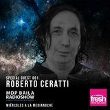 Roberto Ceratti @ MDP BAILA RADIOSHOW 001 - Fresh 102.9fm Mar del Plata