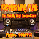 Fascinating Funk - The Strictly Vinyl Groove Show