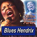 SISTA MONICA PARKER · by Blues Hendrix
