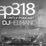 ONTLV PODCAST - Trance From Tel-Aviv - Episode 318 - Mixed By DJ Helmano
