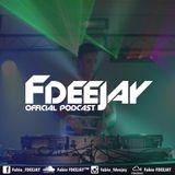 Fabio FDEEJAY - FDEEJAY Offcial Podcast #009
