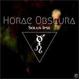 Horae Obscura CXVI ∴ Solus ipse