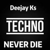 Back To The Old Shool ●Techno Never Die●By Deejay Ks