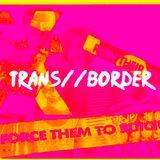 TRANS//BORDER (off) : Sexualité 8 - 10