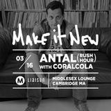 #MakeItNew Mix Series #1: Coralcola Opening for Antal 3/16/17