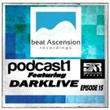 DjDarklive - Beat ascension Podcast one Episode 15