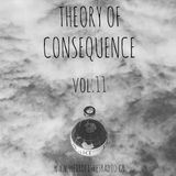 Theory of Consequence Vol.11