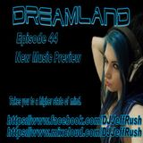 Dreamland Episode 44 May 24th 2017 New Music Preview