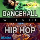 Dancehall with a lil Hip Hop