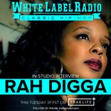 White Label Radio Ep. 222 (Special Guest Rah Digga)