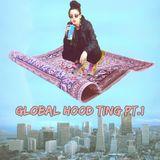 Global Hood Ting Pt.1