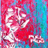 Pull The Plug - 1st December 2016