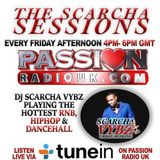 Scarcha Sessions Podcast 18th May - RNB HIPHOP DANCEHALL