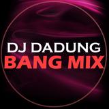 DJ DADUNG - BANG MIX
