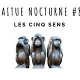 Laitue Nocturne #8 Les cinq sens