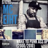 MC Eiht - Wake Yo Punk Ass Up (2000-2010)