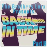 The Brothers Lurx - Back In Time (Part II)