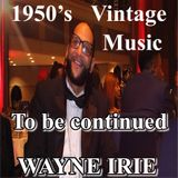 VINTAGE 1950's MUSIC TO BE CONTINUED