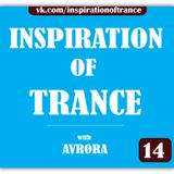 AVRORA - Inspiration Of Trance (Episode #14)