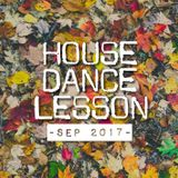"LESSON MIX ""HOUSE DANCE"" SEP.2017"