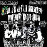 EviL J's iLL-BiLLy BreakBeat Movement Radio Show 4.11.2017 pt.1 www.gremlinradio.com