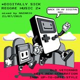 """Digitally Sick Reggae Music Pt. 2"" 21/07/2015"
