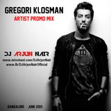 Gregori Klosman Artist Promo mix - DJ ARJUN NAIR - June 2013