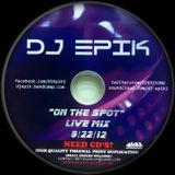 "Epik ""ON THE SPOT"" classic Hip Hop Mix (Live/One Take) 9/22/12"