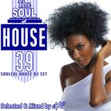 The Soul of House Vol. 39 (Soulful House Dj Set)