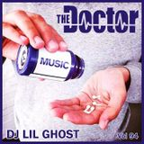 DJ LIL GHOST - The Doctor   Vol 94