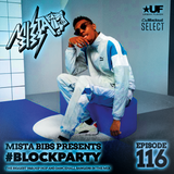 Mista Bibs - #BlockParty Episode 116 ( Current R&B & Hip Hop) Insta Story the mix at @MistaBibs )