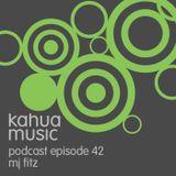 Kahua Music Podcast #42 - MJ Fitz