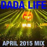 Dada Life - Dada Life Podcast April 2015-04-20