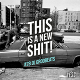 THIS IS A NEW SHIT! #28 DJ GROOBEATS