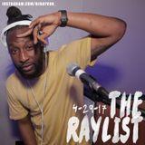 DJ RAYVON- #THERAYLIST [4-29-17]