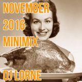 DJ LORNE - NOVEMBER 2016 MINIMIX