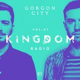 Gorgon City KINGDOM Radio 021