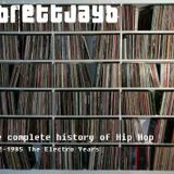 A Complete History of Hip Hop - The Electro Years 1982-1986