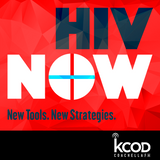 KCOD Special | HIV Now: New Tools. New Strategies.