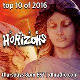 Dark Horizons Radio - 1/5/2017 (Top 10 of 2016)