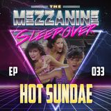 Episode 33: Hot Sundae