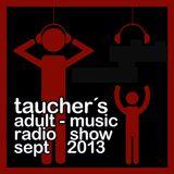 tauchers adult-music radio show sept 2013