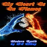My Heart Is In Flames | Modern Synth | DJ Mikey