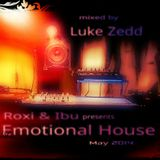 Luke Zedd -  Emotional House - May2014-Roxi&Ibu promo