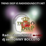 TREND DEEP #26 dj set by TOMMY BOCCUTO 09-11-2013